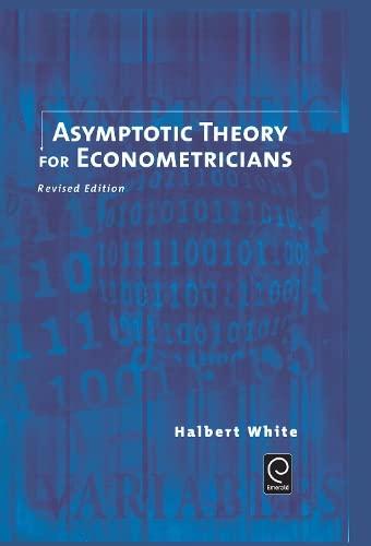 9780127466521: Asymptotic Theory for Econometricians: Revised Edition (Economic Theory, Econometrics, and Mathematical Economics) (Economic Theory, Econometrics, & Mathematical Economics)