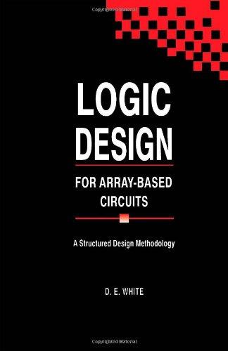 9780127466606: Logic Design for Array-based Circuits: A Structured Design Methodology