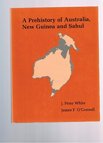 A Prehistory Of Australia, New Guinea &: White, J Peter
