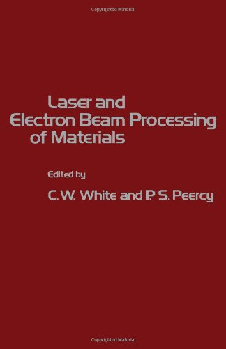 9780127468501: Laser and Electron Beam Processing of Materials