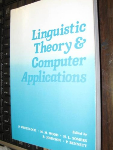 9780127472201: Linguistic Theory and Computer Applications