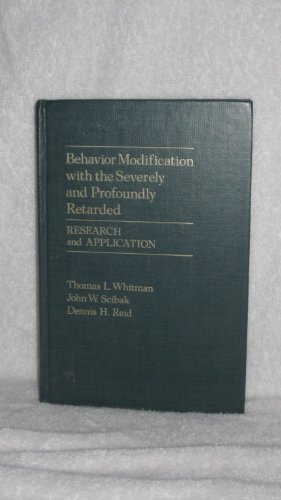 9780127472805: Behavior Modification With the Severely and Profoundly Retarded: Research and Application