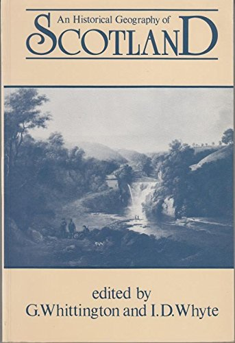 9780127473628: An Historical Geography of Scotland