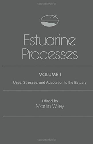 9780127518015: Estuarine Processes: Uses, Stresses and Adaptation to the Estuary v. 1
