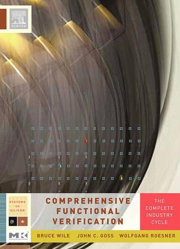 9780127518039: Comprehensive Functional Verification: The Complete Industry Cycle (Systems on Silicon)