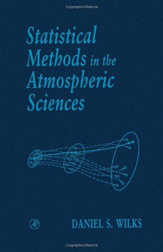 9780127519654: Statistical Methods in the Atmospheric Sciences: An Introduction (International Geophysics)