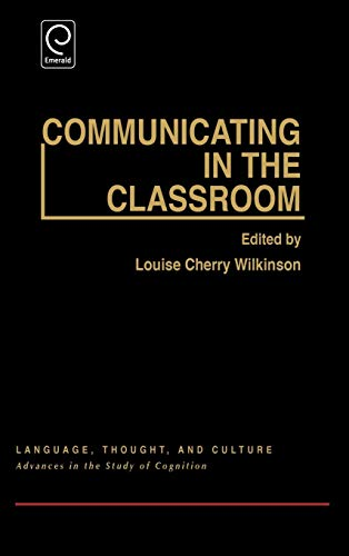 9780127520605: Communicating in the Classroom (Language, Thought, and Culture)