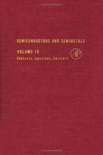 9780127521152: Semiconductors and Semimetals. Volume 15: Contacts, Junctions, Emitters