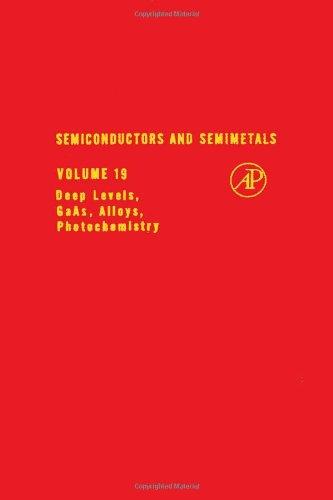 9780127521190: Semiconductors and Semimetals, Vol. 19: Deep Levels, GaAs, Alloys, Photochemistry