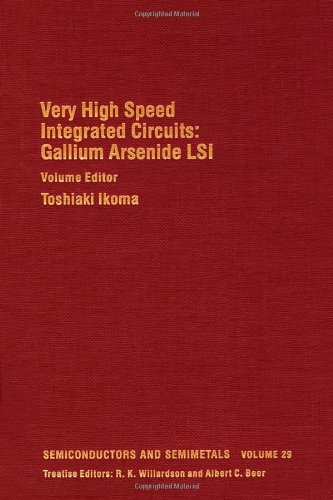 9780127521299: Very High Speed Integrated Circuits: Gallium Arsenide LSI (Semiconductors and Semimetals, Volume 29)