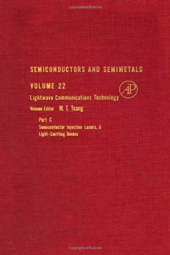 9780127521527: Semiconductors and Semimetals. Volume 22: Lightwave Communications Technology : Part C, Semiconductor Injection Lasers, II Light-Emitting Diodes (Semiconductors and Semimetals)