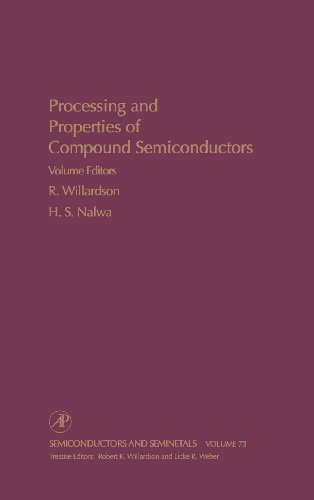 Processing and Properties of Compound Semiconductors, Volume 73 (Semiconductors and Semimetals): ...