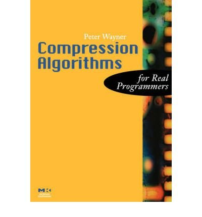 9780127557748: Compression Algorithms for Real Programmers