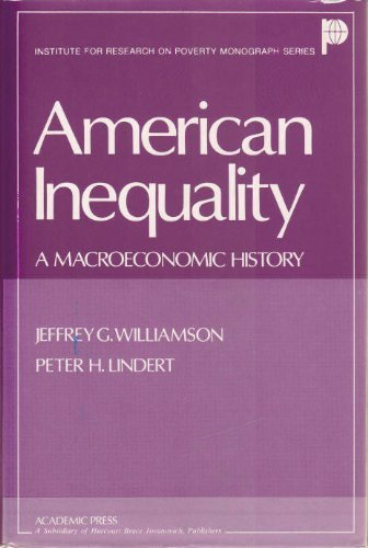 9780127571607: American Inequality: A Macroeconomic History (Institute for Research on Poverty monograph series)