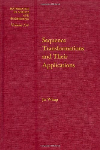 9780127579405: Sequence transformations and their applications, Volume 154 (Mathematics in Science and Engineering)