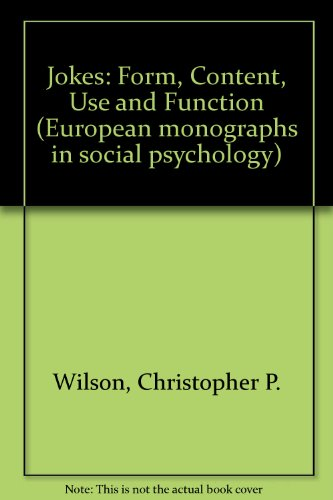 9780127581507: Jokes: Form, Content, Use and Function (European monographs in social psychology)
