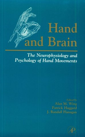 9780127594415: Hand and Brain: The Neurophysiology and Psychology of Hand Movements