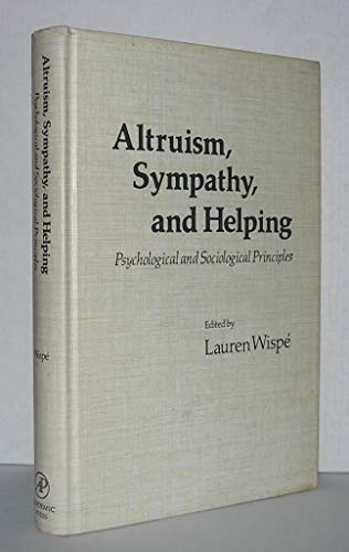 9780127604503: Altruism, Sympathy and Helping: Psychological and Sociological Principles