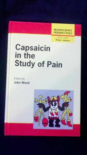 9780127628554: Capsaicin in the Study of Pain (Neuroscience Perspectives)
