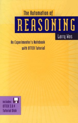 9780127634203: The Automation of Reasoning: An Experimenter's Notebook with Otter Tutorial