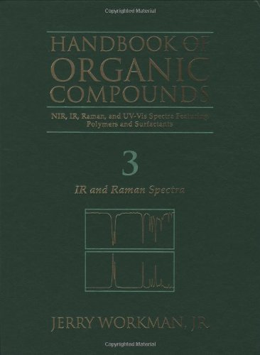 9780127635637: Handbook of organic compounds: NIR, IR, raman, and UV-Vis spectra featuring polymers and surfactants