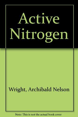 Active Nitrogen: Wright, Archibald Nelson, Winkler, C.A.