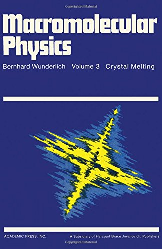 Macromolecular Physics, Volume 3: Crystal Melting: Wunderlich, Bernhard