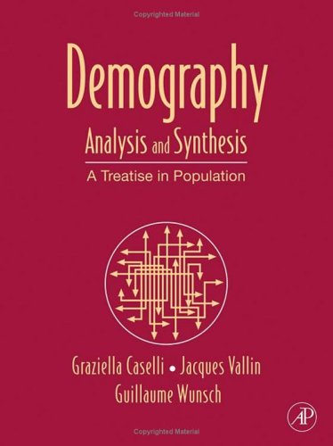 9780127656601: Demography: Analysis and Synthesis, Four Volume Set: A Treatise in Population 1-4: A Treatise in Population Studies