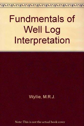 Fundmentals Of Well Log Interpretation: Wyllie, M. R. J.