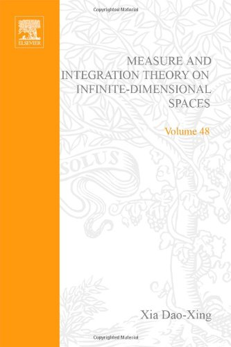 9780127676500: Measure and integration theory on infinite-dimensional spaces, Volume 48: Abstract harmonic analysis (Pure and Applied Mathematics)