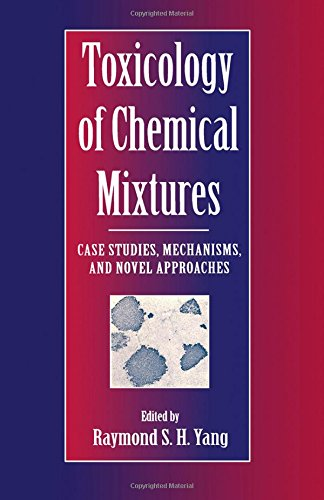 9780127683508: Toxicology of Chemical Mixtures: Case Studies, Mechanisms, and Novel Approaches