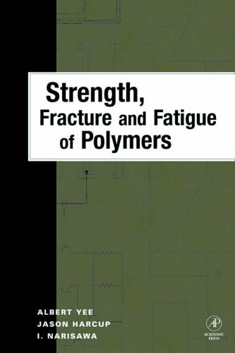 9780127690704: Strength, Fracture and Fatigue of Polymers