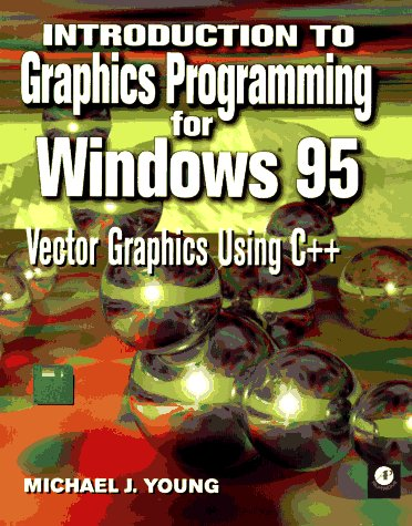 9780127733500: Introduction to Graphics Programming for Windows 95: Vector Graphics Using C++