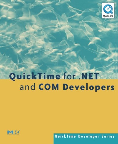 9780127745756: QuickTime for .NET and COM Developers (QuickTime Developer Series)
