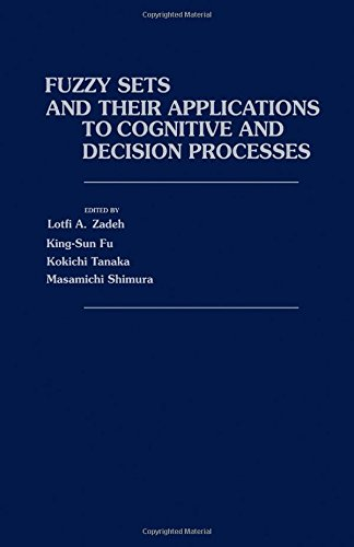 9780127752600: Fuzzy Sets and Their Applications to Cognitive and Decision Processes (Academic Press rapid manuscript reproduction)