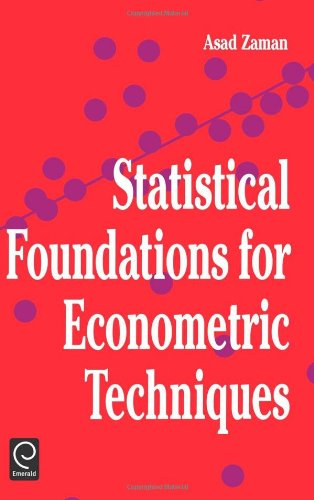 9780127754154: Statistical Foundations for Econometric Techniques (Economic Theory, Econometrics, and Mathematical Economics)