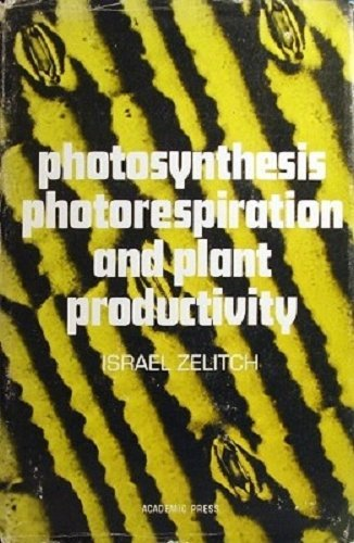 9780127792507: Photosynthesis, Photorespiration and Plant Productivity