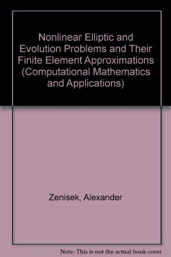 9780127795607: Nonlinear Elliptic and Evolution Problems and Their Finite Element Aproximations (Computational Mathematics and Applications)