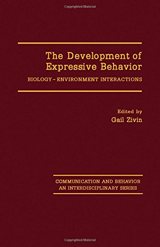 9780127817804: The Development of Expressive Behavior: Biology-Environment Interactions (Communication and Behavior : An Interdisciplinary Series)