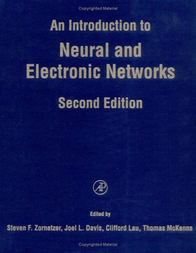 9780127818825: An Introduction to Neural and Electronic Networks, Second Edition (Neural Networks: Foundations to Applications)