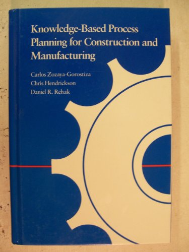 9780127819006: Knowledge-Based Process Planning for Construction and Manufacturing