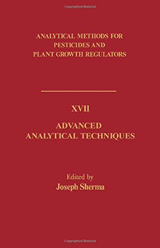 9780127843179: Analytical Methods for Pesticides and Plant Growth Regulators: v. 17