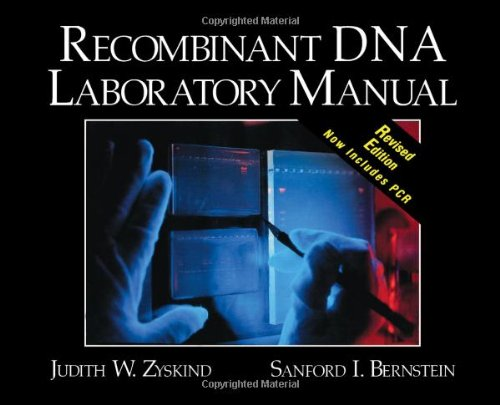 Recombinant DNA Laboratory Manual, Revised Edition: Judith W. Zyskind,