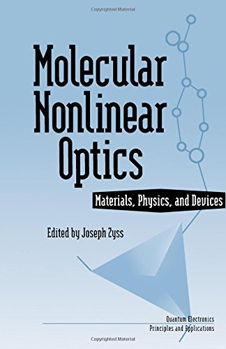 Molecular Nonlinear Optics: Materials, Physics, and Devices: Zyss, Joseph