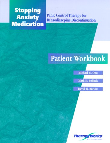 9780127844527: Stopping Anxiety Medication: Panic Control Therapy for Benzodiazepine Discontinuation, Patient Workb