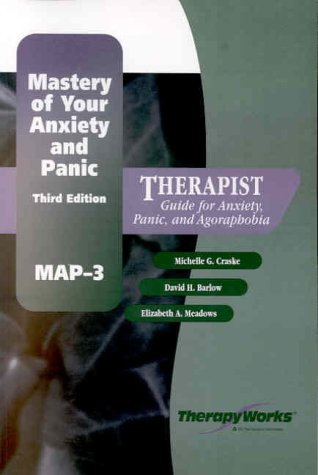 9780127844640: Mastery of Your Anxiety and Panic (MAP-3): Therapist Guide for Anxiety, Panic, and Agoraphobia