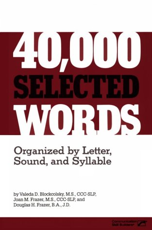 40,000 Selected Words: Organized by Letter, Sound, and Syllable: Blockcolsky, Valeda D., Frazer, ...