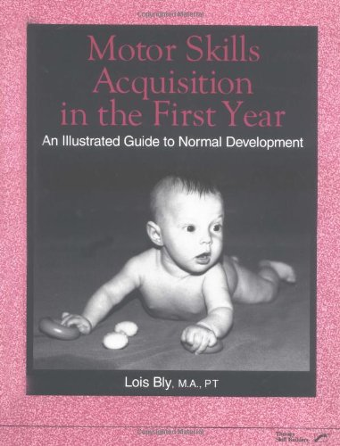 9780127845524: Motor Skills Acquisition in the First Year: An Illustrated Guide to Normal Development