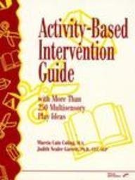 9780127845531: Activity-Based Intervention Guide: With More Than 250 Multisensory Play Ideas