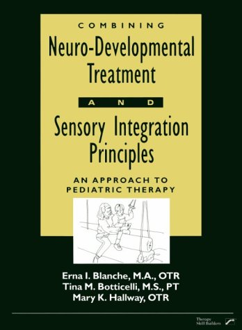 9780127845708: Combining Neurodevelopmental Treatment & Sensory Integration Principles: An Approach to Pediatric Therapy
